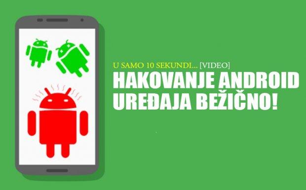 Bežično hakovanje Android uređaja je ponovo moguće i to u svega 10 sekundi!! (VIDEO)