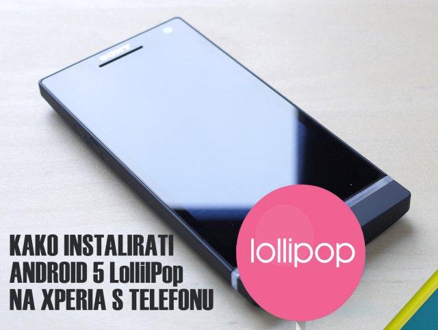Kako instalirati Android 5 LolliPop na Sony Xperia S?