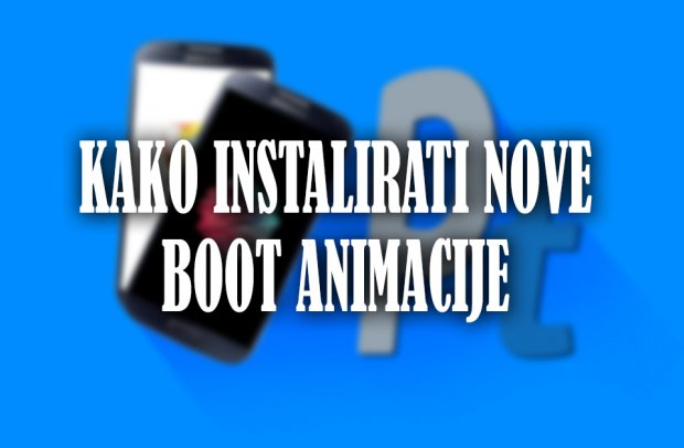 Kako instalirati novu boot animaciju na Android uređaj?