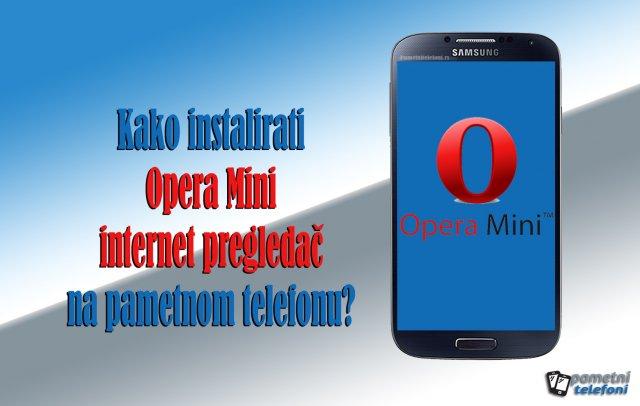 Kako instalirati Opera Mini na pametnom telefonu?