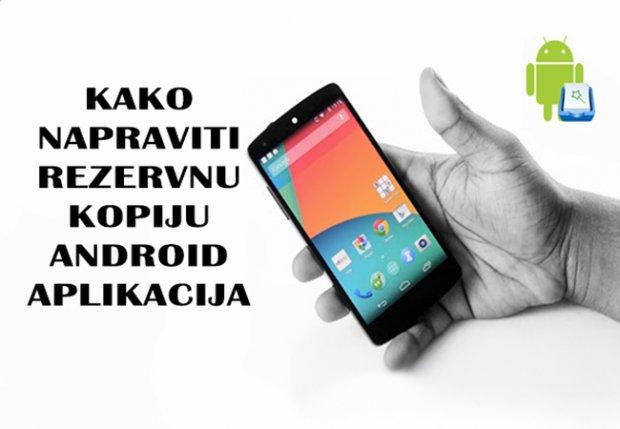 Kako napraviti rezervnu kopiju Android aplikacija!