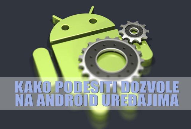 """Kako podesiti """"dozvole"""" na Android uređajima i čemu sve to služi? [Fix File Premissions: Read, Write, Execute]"""