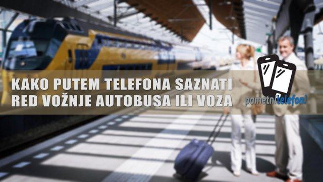 Kako preko telefona saznati kada imate bus ili voz? [CELA SRBIJA]