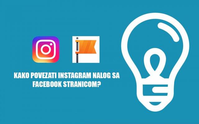 Kako povezati Facebook stranicu sa Instagram nalogom?