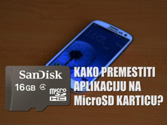 Kako premestiti aplikacije na MicroSD karticu?