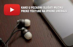 Kako u pozadini slušati muziku sa YouTube sajta na iPhone uređajima?
