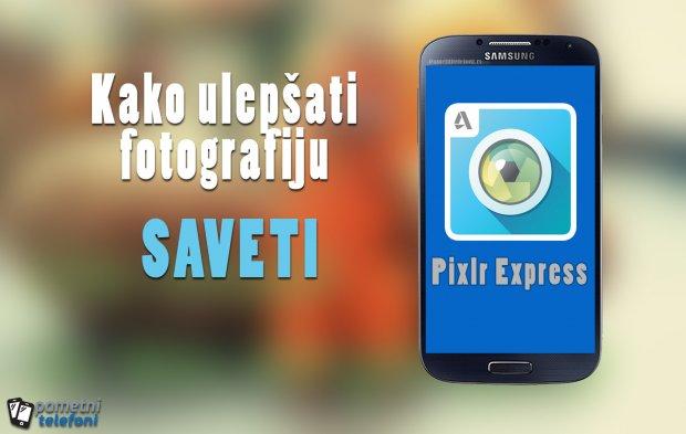 Kako ulepšati fotografiju na pametnom telefonu?