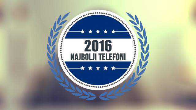 Najbolji telefoni iz 2016 godine? (VIDEO)