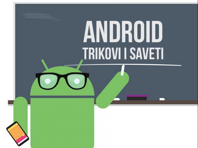 Ovo su jednostavni saveti i trikovi koje bi svaki Android korisnik trebalo da zna!
