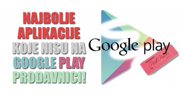 Preuzmite najbolje aplikacije koje se ne mogu naći na Google Play prodavnici! (VIDEO)