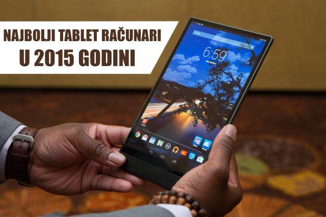 Provereno najbolji tablet računari u 2015 godini!