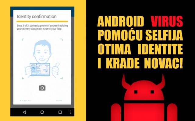 Zbog Android virusa samo jedan selfie može dovesti do pljačke!
